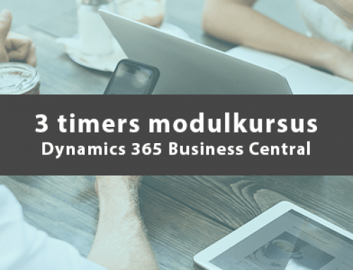 Nyhed: 3-timers kursus i Dynamics 365 Business Central – kun kr. 1.195