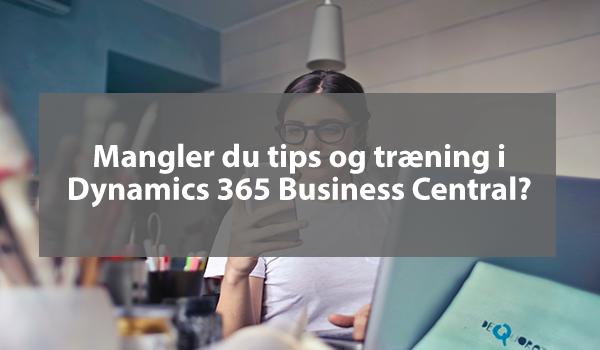 Mangler du tips og træning i Business Central